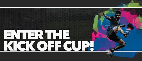 Enter Your Team in The Kick Off Cup Today! Our £200k give-away starts this Sunday